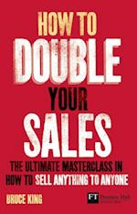 How to Double Your Sales af Bruce King