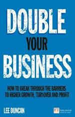 Double Your Business (Financial Times Series)