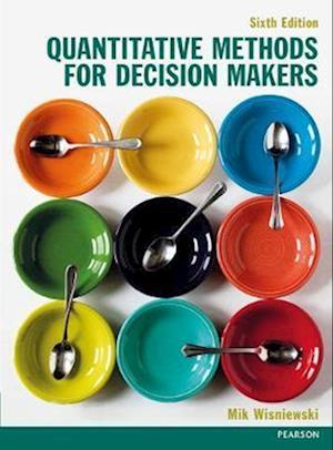 Quantitative Methods for Decision-Makers with MyMathLab
