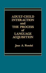 Adult-Child Interaction and the Promise of Language Acquistion