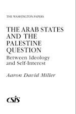 The Arab States and the Palestine Question (Washington Papers Paperback, nr. 120)