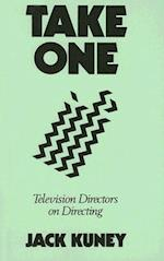 Take One (CONTRIBUTIONS TO THE STUDY OF POPULAR CULTURE, nr. 25)