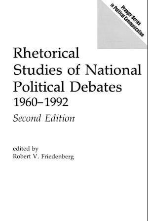 Rhetorical Studies of National Political Debates: 1960-1992, 2nd Edition (Revised)