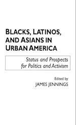 Blacks, Latinos, and Asians in Urban America af James Jennings