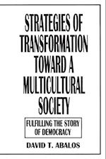 Strategies of Transformation Toward a Multicultural Society (Praeger Series in Transformational Politics & Political Science)