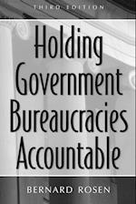 Holding Government Bureaucracies Accountable, 3rd Edition