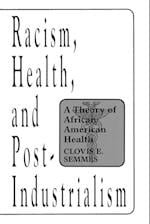 Racism, Health, and Post-Industrialism