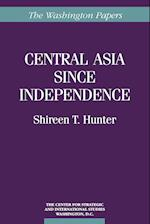 Central Asia Since Independence (Washington Papers Paperback, nr. 168)