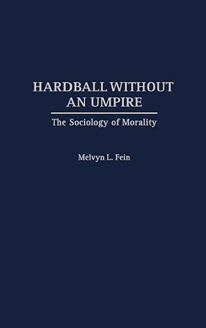 Hardball Without an Umpire