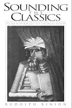 Sounding the Classics (CONTRIBUTIONS TO THE STUDY OF WORLD LITERATURE, nr. 83)