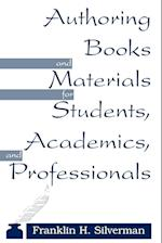 Authoring Books and Materials for Students, Academics, and Professionals