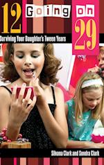 12 Going on 29 af Silvana Clark