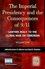 The Imperial Presidency and the Consequences of 9/11 [2 Volumes] (Praeger Security International)