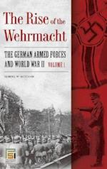 The Rise of the Wehrmacht [2 Volumes]