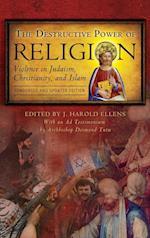 The Destructive Power of Religion (Psychology, Religion & Spirituality)