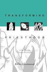 Transforming Priesthood