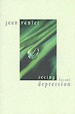 Seeing Beyond Depression af Jean Vanier