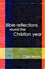 Bible Reflections Round the Christia
