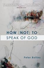How (Not) to Speak of God