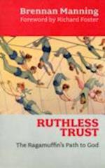 A Ruthless Trust af Richard Foster, Brennan Manning