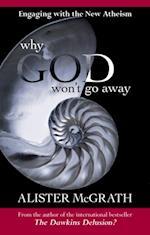 Why God Won't Go Away af Alister Mcgrath