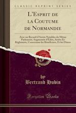 L'Esprit de la Coutume de Normandie af Bertrand Hubin