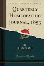 Quarterly Homeopathic Journal, 1853, Vol. 1 (Classic Reprint)