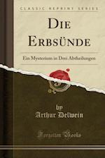 Die Erbsunde af Arthur Delwein