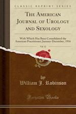 The American Journal of Urology and Sexology, Vol. 12