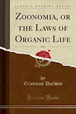 Zoonomia, or the Laws of Organic Life, Vol. 1 (Classic Reprint)