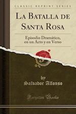 La Batalla de Santa Rosa af Salvador Alfonso
