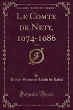 Le Comte de Nety, 1074-1086, Vol. 2 (Classic Reprint) af Pierre-Victorien Lottin de Laval