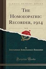 The Homoeopathic Recorder, 1914, Vol. 29 (Classic Reprint)