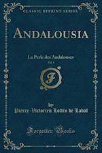 Andalousia, Vol. 1 af Pierre-Victorien Lottin de Laval