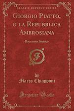 Giorgio Piatto, O La Repubblica Ambrosiana af Marco Chiapponi
