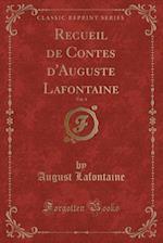 Recueil de Contes D'Auguste LaFontaine, Vol. 4 (Classic Reprint)