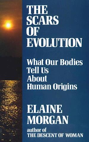Scars of Evolution af Elaine Morgan