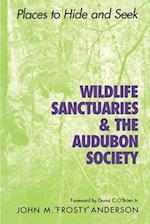 Wildlife Sanctuaries & the Audubon Society af John M. Anderson