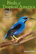 Birds of Tropical America (The Corrie Herring Hooks Series, nr. 62)