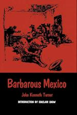 Barbarous Mexico af John Kenneth Turner