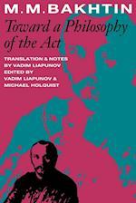 Toward a Philosophy of the Act (University of Texas Press Slavic Series)