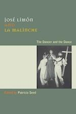Jose Limon and La Malinche (Joe R. and Teresa Lozano Long Series in Latin American and Latino Art and cUlture)