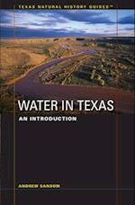 Water in Texas (TEXAS NATURAL HISTORY GUIDES)