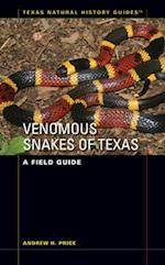 Venomous Snakes of Texas (TEXAS NATURAL HISTORY GUIDES)