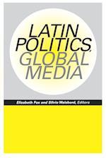 Latin Politics, Global Media