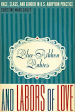 Blue-Ribbon Babies and Labors of Love (Louann Atkins Temple Women & Culture, nr. 22)