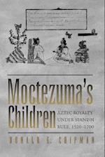 Moctezuma's Children