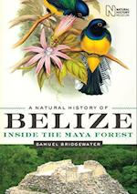 A Natural History of Belize (Corrie Herring Hooks, nr. 52)
