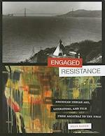 Engaged Resistance (William and Bettye Nowlin Series in Art, History, and Culture of the Western Hemisphere)
