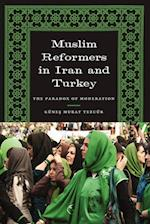 Muslim Reformers in Iran and Turkey (CMES Modern Middle East Series)